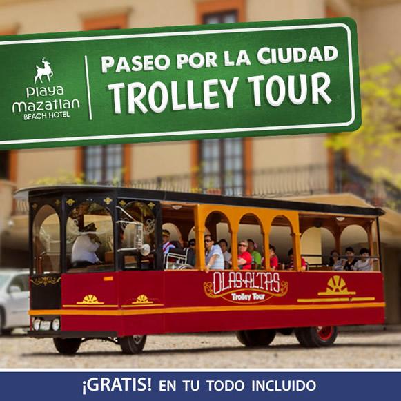 Gratis Paseo por la Ciudad en Trolley Hotel Playa Mazatlán
