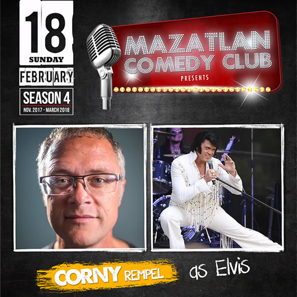 Corny Rempel as Elvis Mazatlan Comedy Club