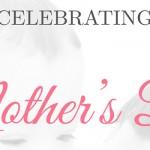 celebratingmothersday