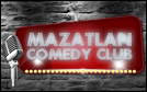 Mazatlan Comedy Club