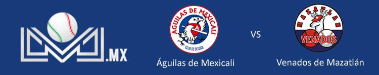 Aguilas de Mexicali vs Venados de Mazatlan