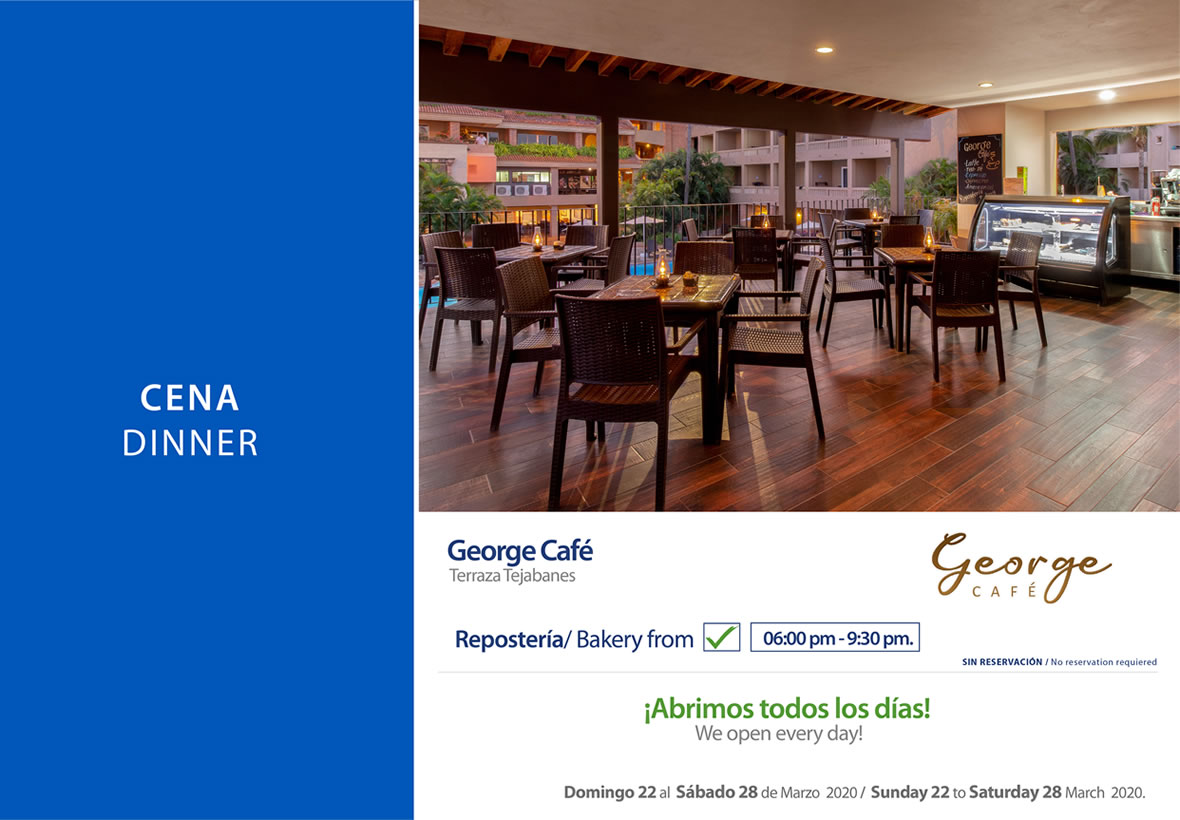 Dinner at George Cafe Sunday 22 to Saturday 28 March 2020