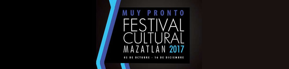 The Mazatlan Cultural Festival 2017 is on the way