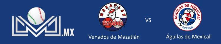 Venados de Mazatlán vs Águilas de Mexicali