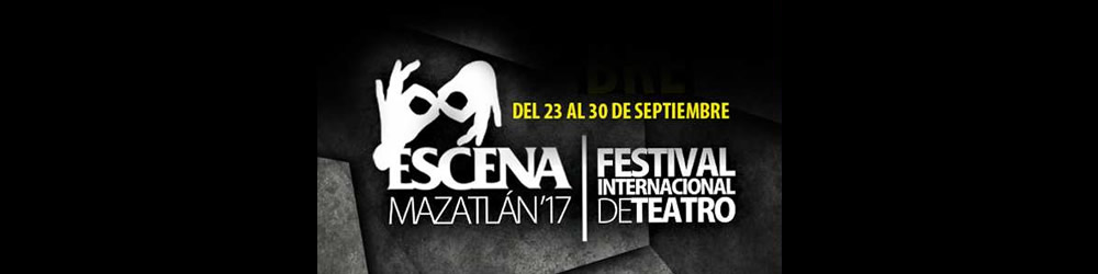 International Theater Festival Escena Mazatlan 2017