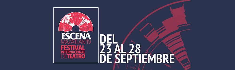 Festival Internacional de Teatro Escena Mazatlán 2019