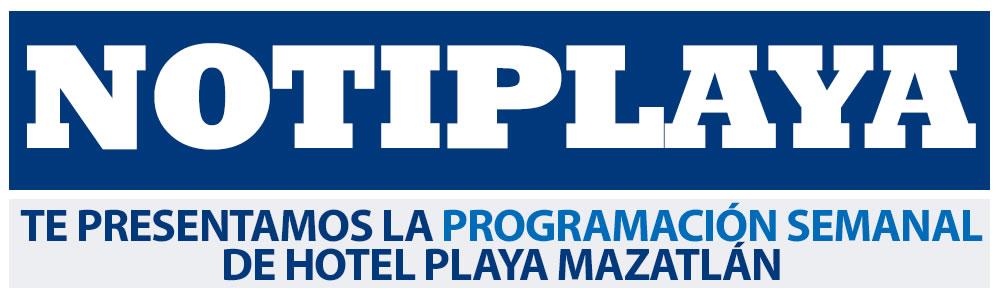 Te presentamos la programación semanal de Hotel Playa Mazatlán