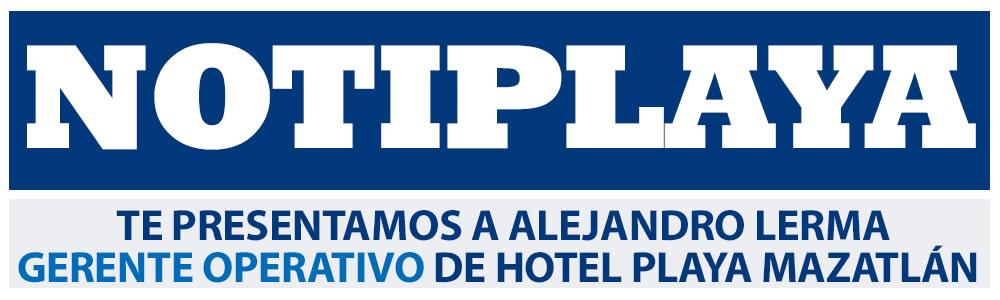 Te presentamos a Alejandro Lerma Gerente Operativo de Hotel Playa Mazatlán