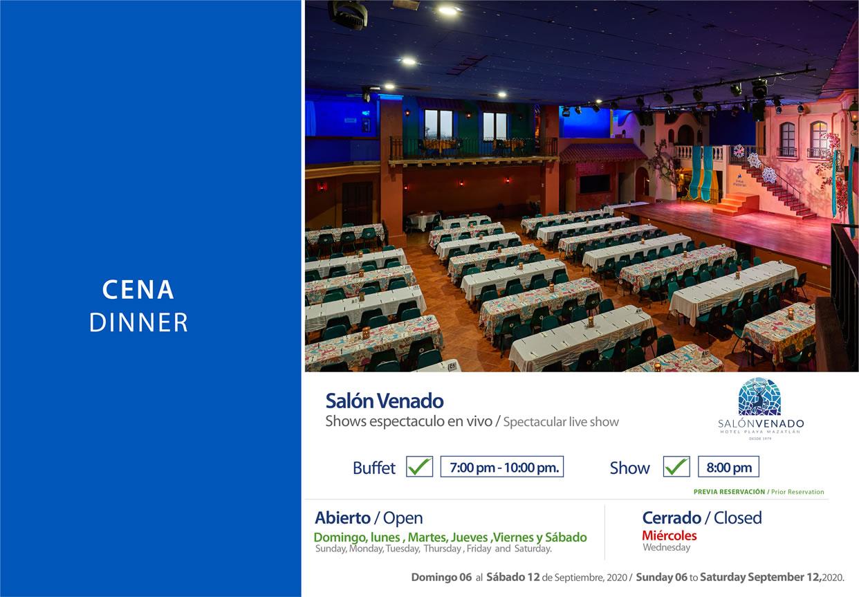 Salon Venado Dinner Show 6-12 September 2020