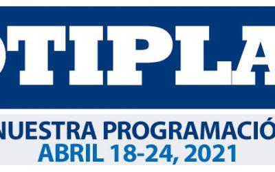 Consulta nuestra Programación Semanal Abril 18-24 del 2021