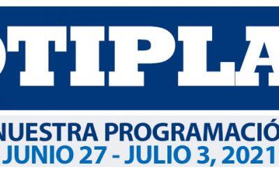 Consulta nuestra Programación Semanal del 27 de Junio al 3 de Julio 2021