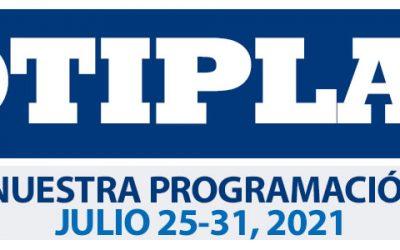 Consulta nuestra Programación Semanal del 25-31 de Julio 2021